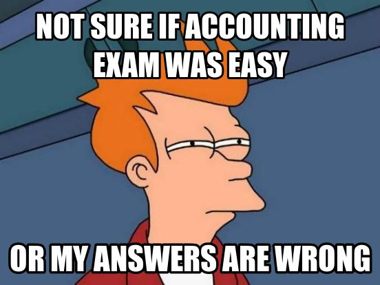 not sure if #accounting exam was easy, or... #cpa #funny