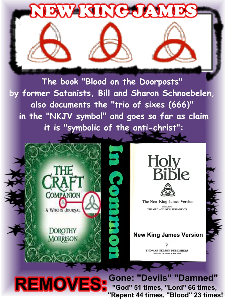 Should be enough to keep you from the New King James! Get back to the Old King James Bible!