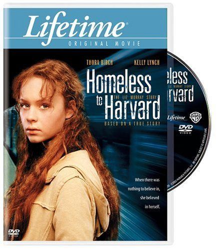 Homeless to Harvard: The Liz Murray Story- loved the book & movie!