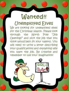 CC: This is a really cute writing prompt based on employment. Students would pretend to be unemployed elves looking for work. After looking through the job openings they would select a job and write a letter to the employer highlighting their skills and explaining why they want the job. This would get students thinking more critically about the skills needed to obtain a job. *Potential work job*