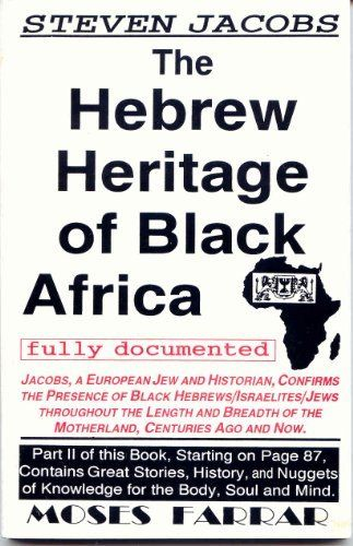 The Hebrew Heritage Of Black Africa Fully Documented By Steven Jacobs History BooksBlack