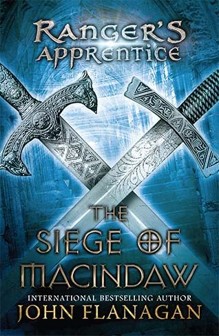 Ranger's Apprentice: The Seige of Macindaw, by John Flanagan (F FLA)