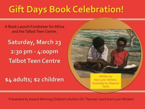 Gift Days Book Celebration  Saturday, March 23, 2013 at 2:30pm  Talbot Teen Centre, St. Thomas, ON    A family event. Everyone is welcome!