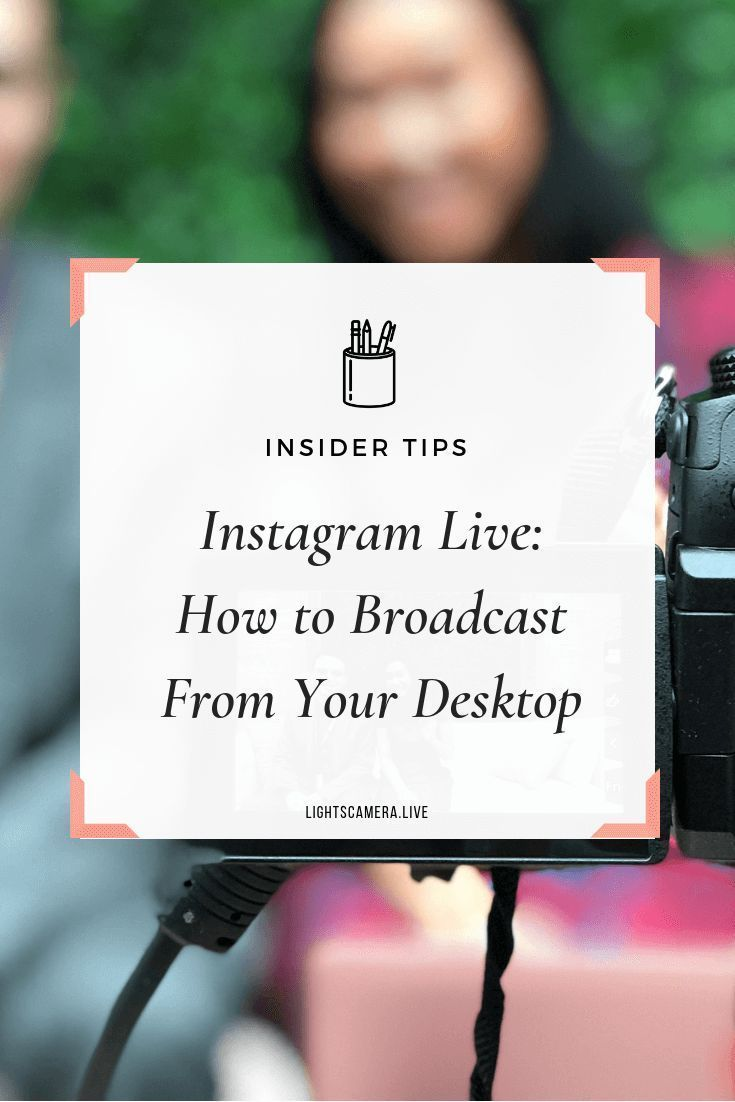 Instagram Live How To Broadcast From Your Desktop With Loola Tv