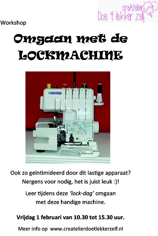 Op vrijdag 1 februari organiseren we de workshop Omgaan met de LOCKMACHINE.  Doe mee! Kijk op www.createlierdoetlekkerzelf.nl voor meer info en je opgeven.  Tot gauw!