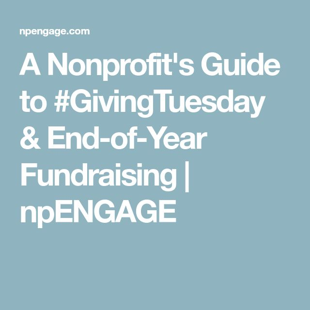 A Nonprofit's Guide to #GivingTuesday & End-of-Year Fundraising | npENGAGE