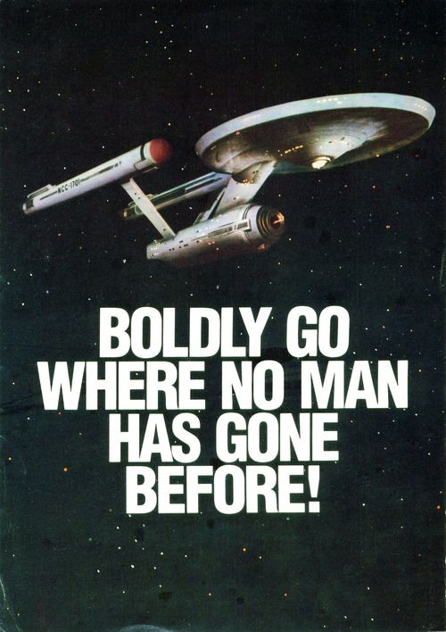 Star Trek - Boldly Go Where No Man Has Gone Before Poster                                 http://buyactionfiguresnow.com
