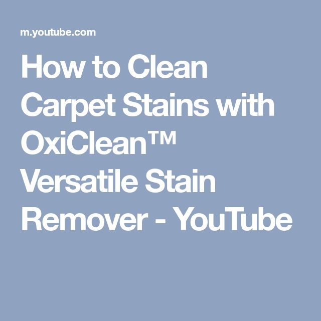 How to Clean Carpet Stains with OxiClean™ Versatile Stain Remover - YouTube