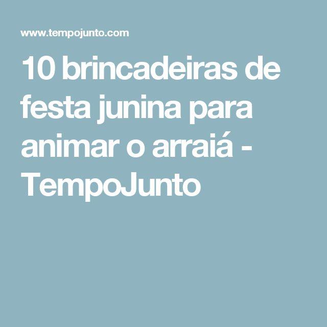 10 brincadeiras de festa junina para animar o arraiá - TempoJunto