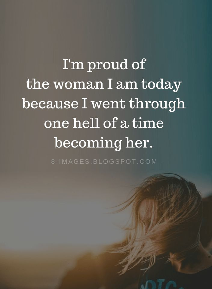 Woman Quotes I'm proud of the woman …