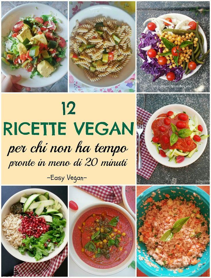 12 piatti vegan last-minute, pronti in meno di 20 minuti, per chi non ha tempo, veloci veloci ma sani
