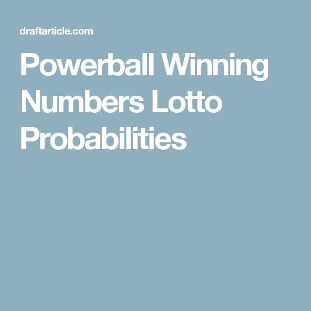 Powerball Winning Numbers Lotto Probabilities