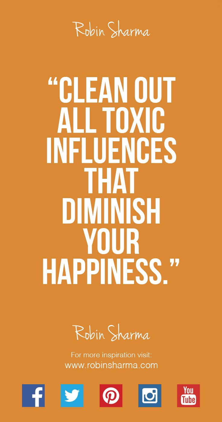 Clean out all ‪#‎toxic‬ influences that diminish your ‪#‎happiness‬.