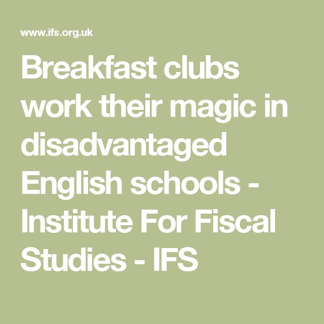 Breakfast clubs work their magic in disadvantaged English schools - Institute For Fiscal Studies - IFS