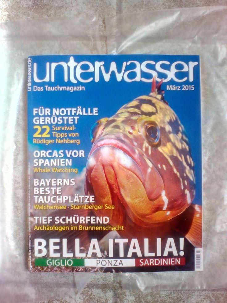 Unterwasser!Das Tauchmagazin!März 2015!BELLA ITALIA!Neu!