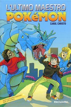 Prezzi e Sconti: #L'ultimo maestro pokemon carol christo  ad Euro 10.96 in #Mondadori electa #Media libri ragazzi 6 9 anni