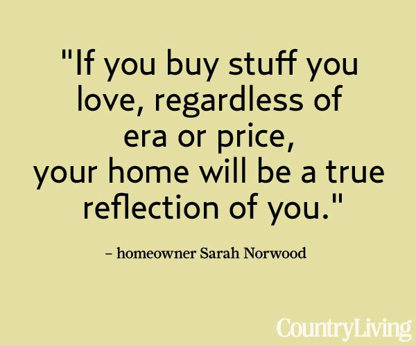 http://www.countryliving.com/homes/house-tours/creative-home-decorating-ideas    #decorating #quotes