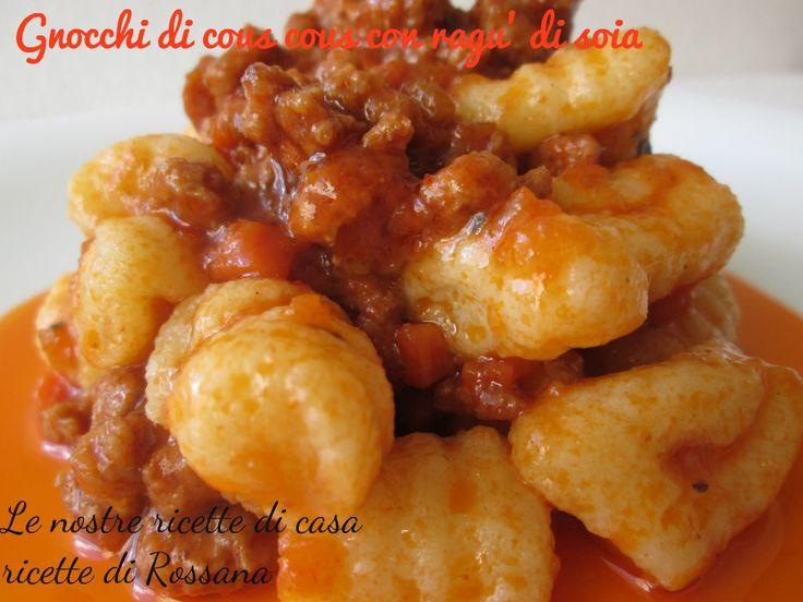Gnocchi di cous cous con ragu' di soia, ricetta vegana