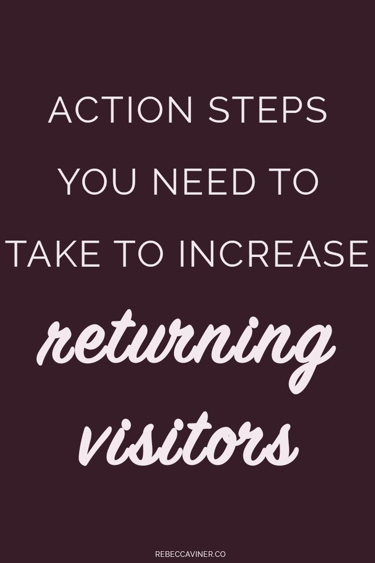 How to increase returning visitors to your website. How to keep readers coming back to your blog.