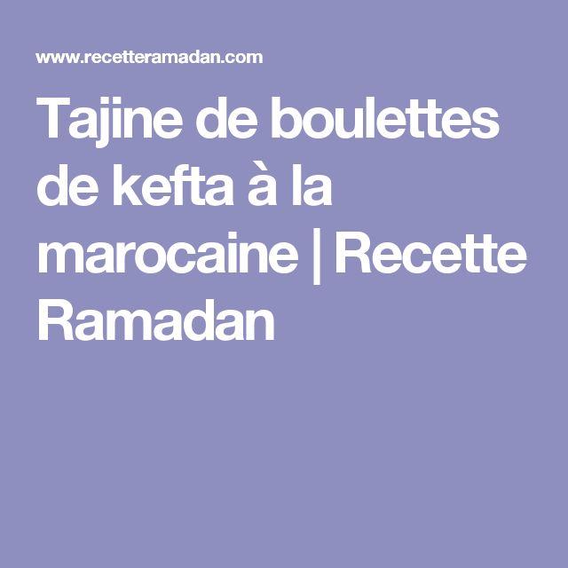 Tajine de boulettes de kefta à la marocaine | Recette Ramadan