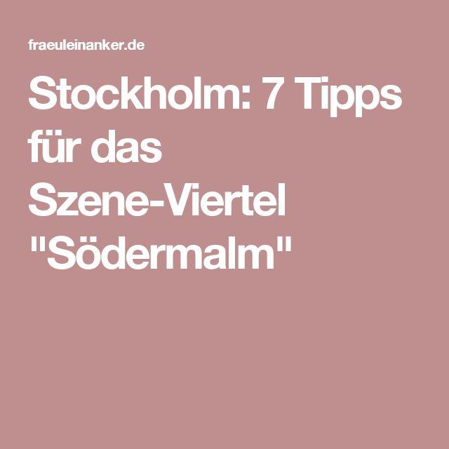 """Stockholm: 7 Tipps für das Szene-Viertel """"Södermalm"""""""