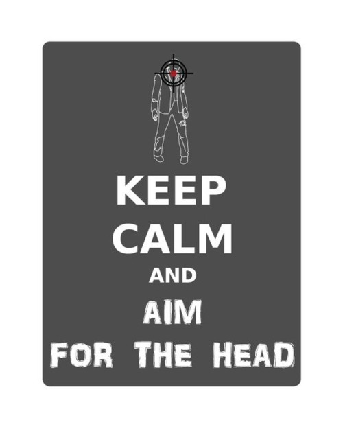 perhaps the only Keep Calm message to trust: Zombies Apocalypse, Prints 8X10, Life Rules, Head Prints, Stay Calm, Keep Calm Posters, Head Shots, Zombies Stuff, Awesome Stuff