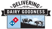 Delivering Dairy Goodness! Domino's Pizza.