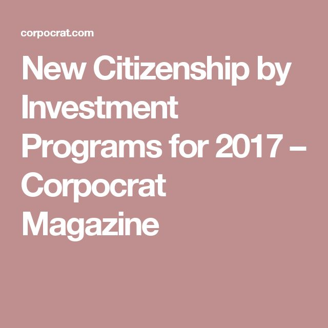 New Citizenship by Investment Programs for 2017  –  Corpocrat Magazine