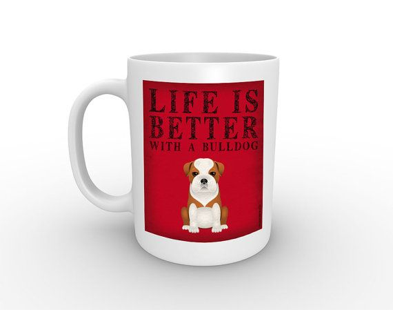 The Mug Coffee >> Dogs Incorporated Coffee Mug for Dog Lovers - Life is Better with a Bulldog - 15 oz with comfort ...