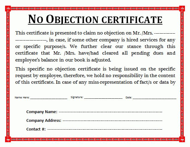 No objection certificate can be explained as legal document issued by any government and private agency, organization and institute contains a statement which describe certain person or company hav…