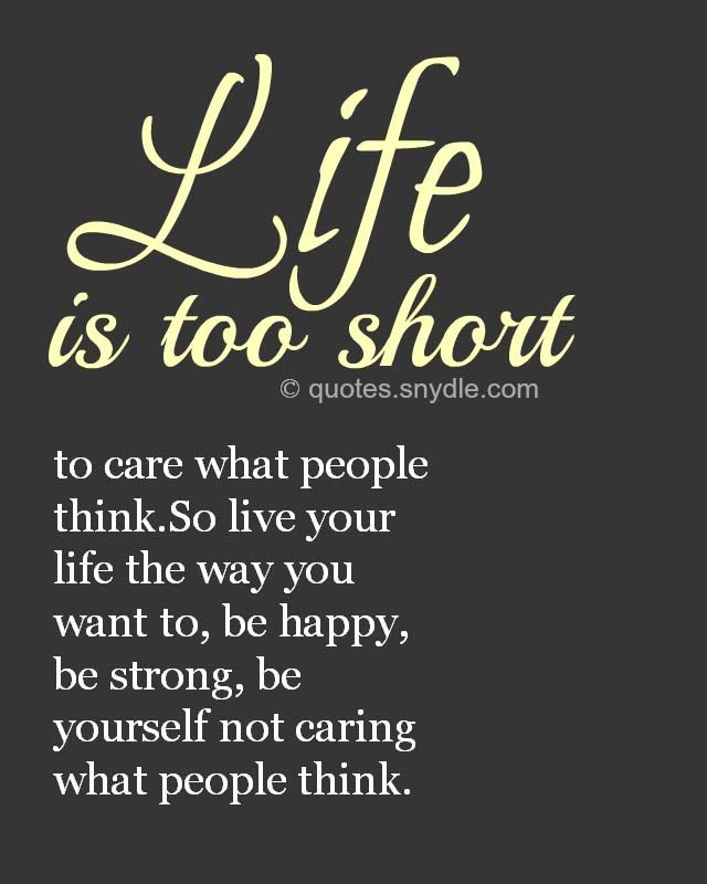 Life Is Too Short Quotes And Sayings: 25+ Best Life's Too Short Quotes On Pinterest