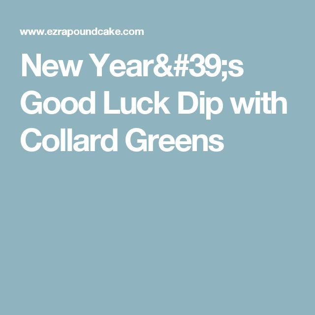 New Year's Good Luck Dip with Collard Greens