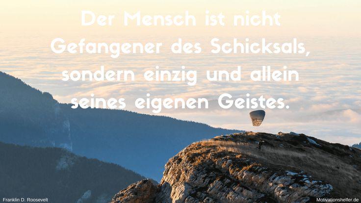 Der Mensch ist nicht Gefangener des Schicksals, sondern einzig und allein seines eigenen Geistes.  #Motivation #Inspiration #Motivationsbilder #Motivationssprüche #Quotes