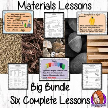 Materials Big Lesson Bundle  Primary Science This download includes six complete lessons on materials. The lessons cover: how materials are made, identifying different materials, natural v. man-made materials, the properties of materials, recycling materials and the suitability of materials for purpose.
