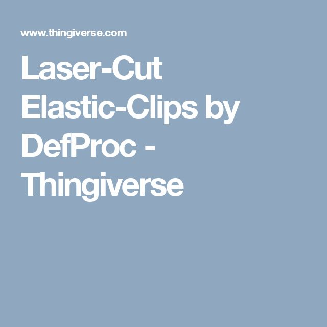 Laser-Cut Elastic-Clips by DefProc - Thingiverse