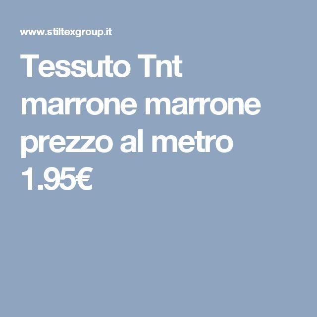 Tessuto Tnt marrone marrone prezzo al metro 1.95€