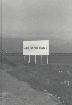 Alfredo Jaar : studies on happiness 1979-1981 / [essay by] Adriana Valdés