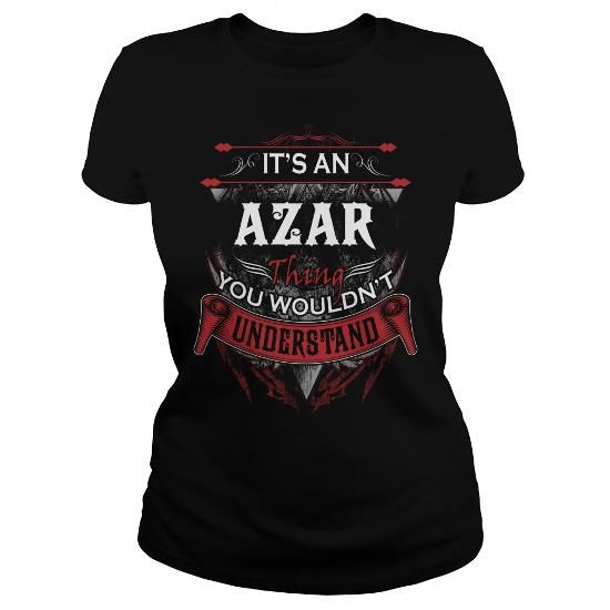 AZAR, AZAR T Shirt, AZAR Tee #name #tshirts #AZAR #gift #ideas #Popular #Everything #Videos #Shop #Animals #pets #Architecture #Art #Cars #motorcycles #Celebrities #DIY #crafts #Design #Education #Entertainment #Food #drink #Gardening #Geek #Hair #beauty #Health #fitness #History #Holidays #events #Home decor #Humor #Illustrations #posters #Kids #parenting #Men #Outdoors #Photography #Products #Quotes #Science #nature #Sports #Tattoos #Technology #Travel #Weddings #Women