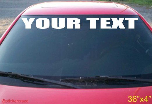 Your custom text personalized customized lettering windshield decal sticker vinyl graphic rear back window banner tailgate