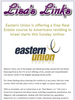 Check out this Mad Mimi newsletter Eastern Union is offering a free Real Estate course online to Americans residing in Israel those in US starts this Sunday online-The presenter is coming to Israel on Monday to give an in person orientation throughout Jerusalem