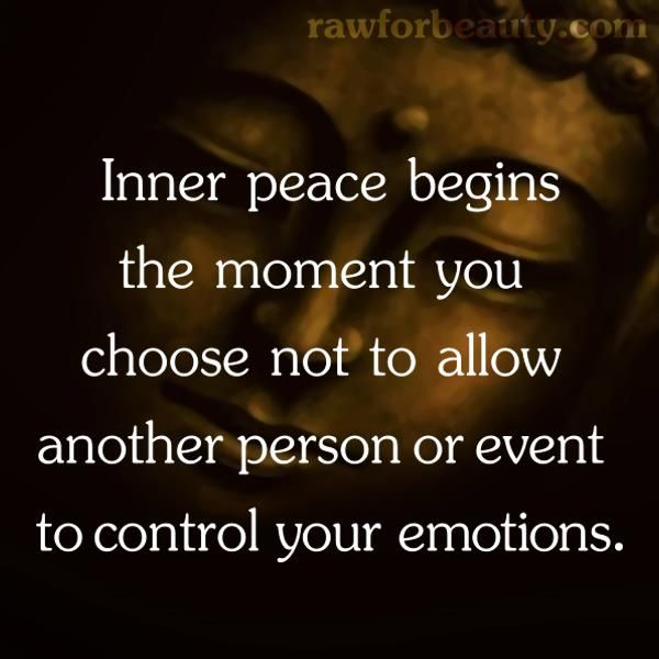 Inner peace begins the moment you choose not to allow another person or event to control your emotions.   RAW FOR BEAUTY