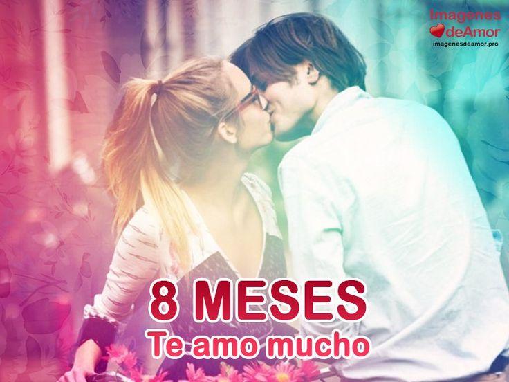 Enamorados besándose y frase: 8 meses. Te amo mucho