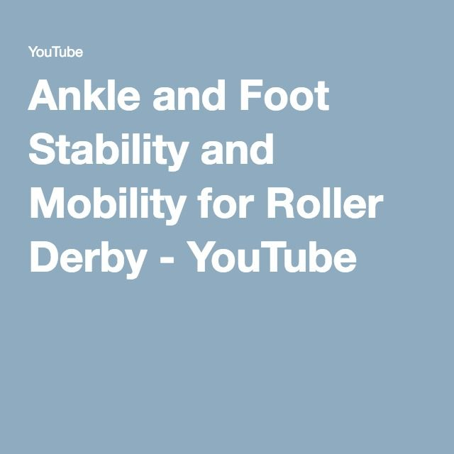 Ankle and Foot Stability and Mobility for Roller Derby - YouTube