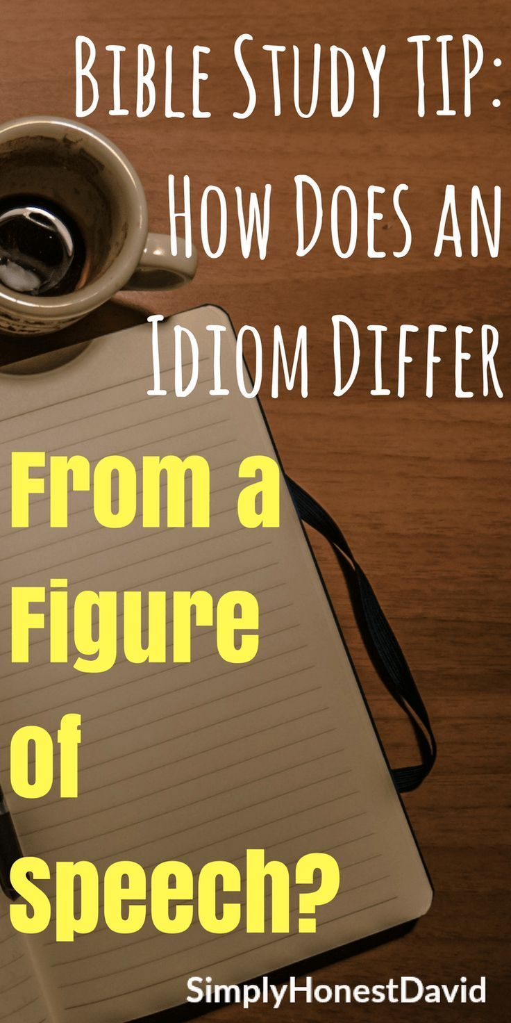 Bible Study TIP: How Does an Idiom Differ from a Figure of Speech