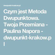 Czym jest Metoda Dwupunktowa. Twoja Przemiana - Paulina Napora - dwupunkt-krakow.pl