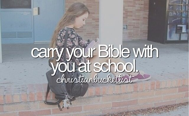 Christian Bucket list: carry Bible at school