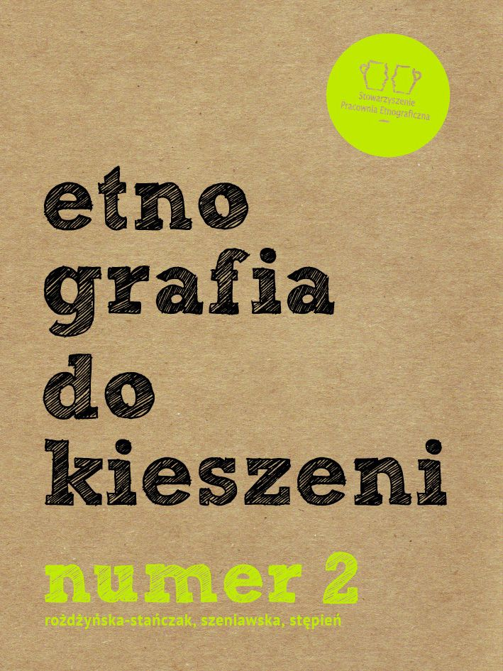 Etnografia do kieszeni. Numer 2, do pobrania: http://etnograficzna.pl/etnografia-do-kieszeni-numer-2