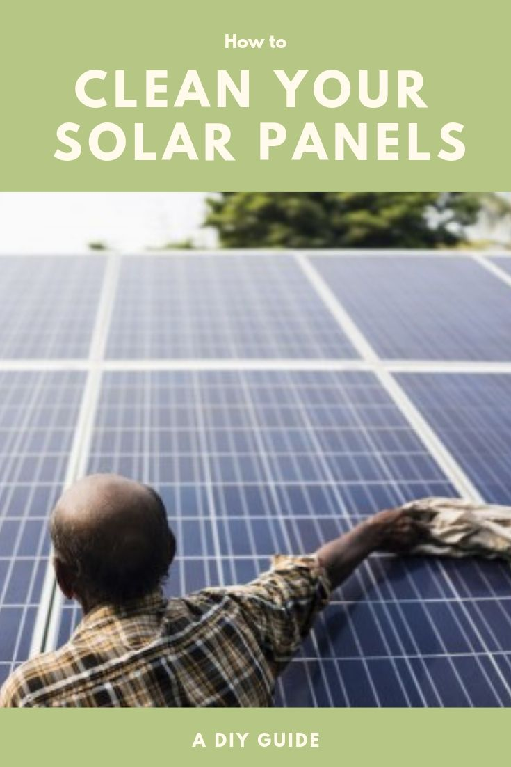 Properly Cleaning Solar Panels A Diy Guide For The Rest Of Us Solar Panels Solar Panels Roof Solar