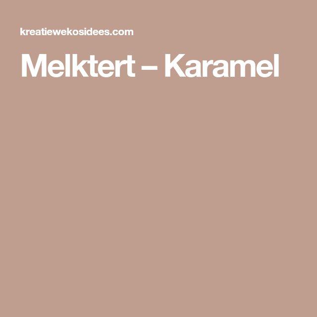 Melktert – Karamel