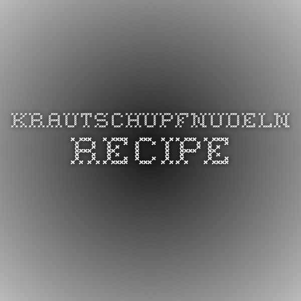 Krautschupfnudeln recipe